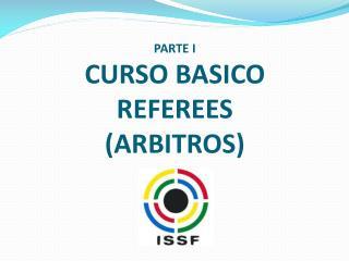 PARTE I CURSO BASICO  REFEREES  (ARBITROS)