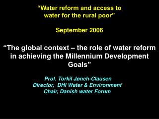 Prof. Torkil Jønch-Clausen Director,  DHI Water & Environment Chair, Danish water Forum