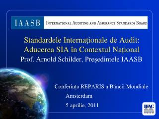 Standardele Interna ț ional e de  Audit:  Aducerea S IA  î n  Contextul  Na ț ional