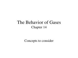 The Behavior of Gases Chapter 14