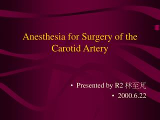 Anesthesia for Surgery of the Carotid Artery