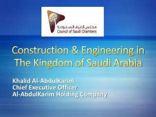 Construction & Engineering in The Kingdom of Saudi Arabia
