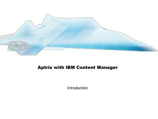 Aptrix with IBM Content Manager