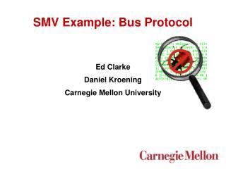 SMV Example: Bus Protocol