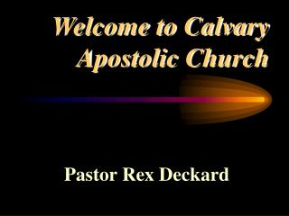 Welcome to Calvary Apostolic Church