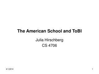 The American School and ToBI