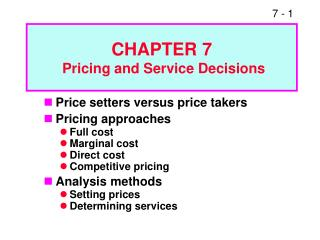 Price setters versus price takers Pricing approaches Full cost Marginal cost Direct cost Competitive pricing Analysis me