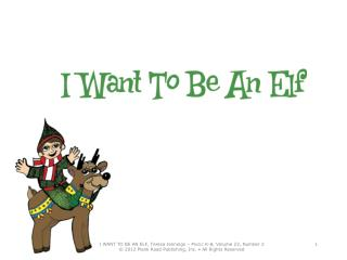 I want to be an elf.  I can ' t help myself.