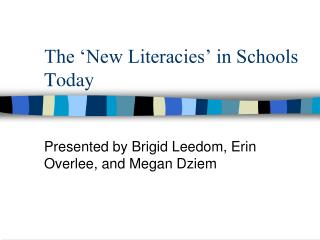 The 'New Literacies' in Schools Today