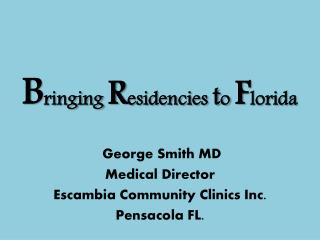 Bringing Residencies to Florida