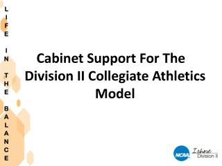 Cabinet Support For The Division II Collegiate Athletics Model