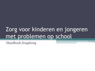 Zorg voor kinderen en jongeren met problemen op school