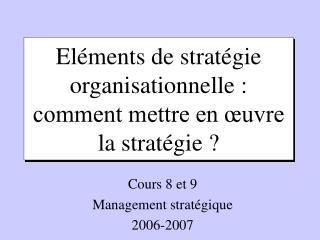 Eléments de stratégie organisationnelle : comment mettre en œuvre la stratégie ?