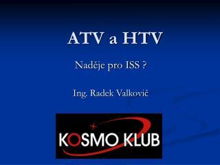 ATV a HTV