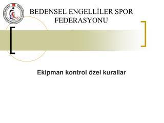 BEDENSEL ENGELLİLER SPOR FEDERASYONU