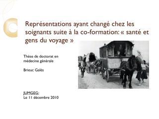 Thèse de doctorat en médecine générale Brieuc Galès JUMGEG:  Le 11 décembre 2010