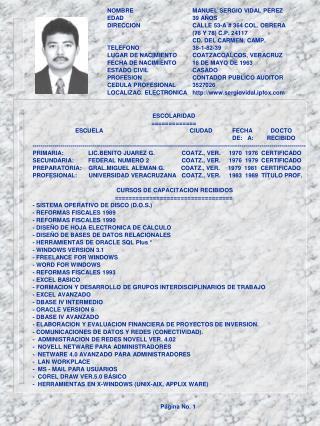ESCOLARIDAD =============  ESCUELA                  CIUDAD            FECHA           DOCTO