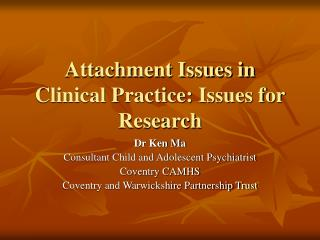 Attachment Issues in Clinical Practice: Issues for Research
