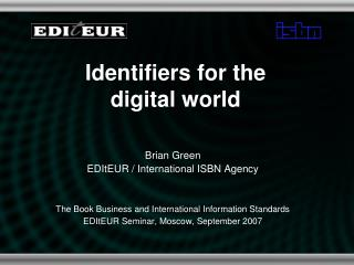Identifiers for the digital world