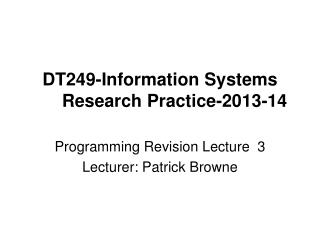 DT249-Information Systems Research Practice-2013-14