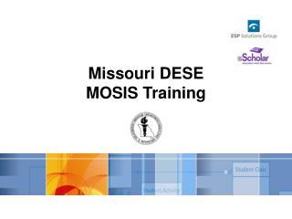 Missouri DESE  MOSIS Training