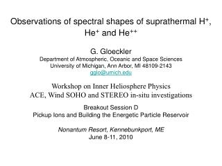 Observations of spectral shapes of suprathermal H + , He +  and He ++ G. Gloeckler