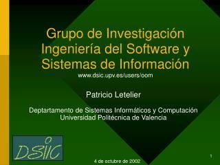 Grupo de Investigación Ingeniería del Software y Sistemas de Información dsic.upv.es/users/oom