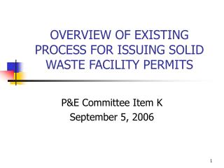 OVERVIEW OF EXISTING PROCESS FOR ISSUING SOLID WASTE FACILITY PERMITS