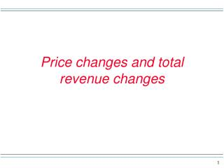 Price changes and total revenue changes