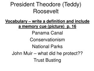 President Theodore (Teddy) Roosevelt