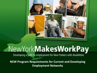 NEW Program Requirements for Current and Developing Employment Networks