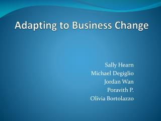 Adapting to Business Change