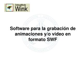 Software para la grabación de animaciones y/o video en formato SWF