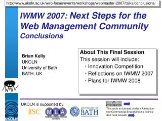 IWMW 2007:  Next Steps for the Web Management Community Conclusions
