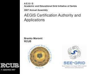 AEGIS Certification Authority and Applications Branko Marović  RCUB