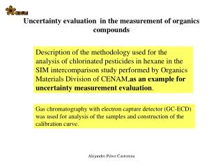 Uncertainty evaluation  in the measurement of organics compounds