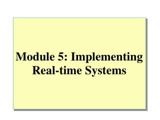 Module 5: Implementing Real-time Systems