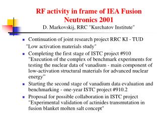 RF activity in frame of IEA Fusion Neutronics 2001 D. Markovskij, RRC