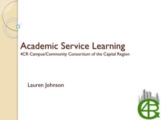 Academic Service Learning 4CR Campus/Community Consortium of the Capital Region