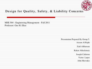Design for Quality, Safety, & Liability Concerns