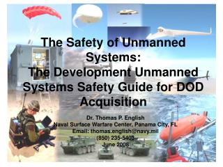 The Safety of Unmanned Systems: The Development Unmanned Systems Safety Guide for DOD Acquisition