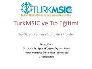 TurkMSIC ve T?p E?itimi