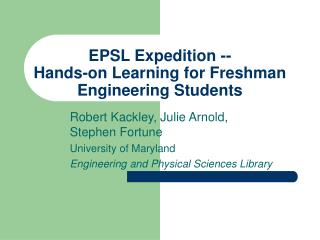 EPSL Expedition -- Hands-on Learning for Freshman Engineering Students
