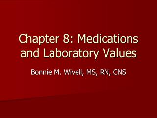 Chapter 8: Medications and Laboratory Values