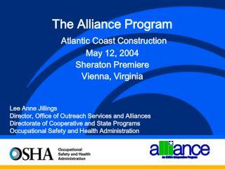 The Alliance Program Atlantic Coast Construction    May 12, 2004 Sheraton Premiere