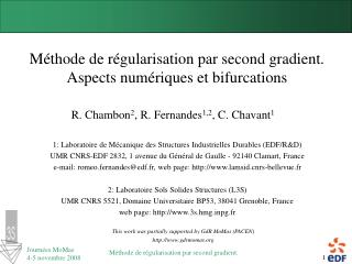 Méthode de régularisation par second gradient. Aspects numériques et bifurcations