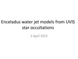 Enceladus water jet models from UVIS star occultations