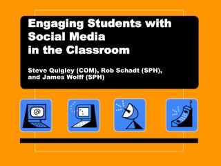 Engaging Students with Social Media  in the Classroom