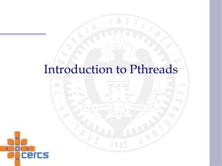 Introduction to Pthreads