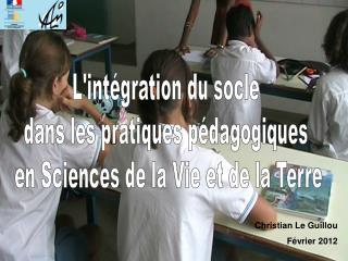 L'intégration du socle  dans les pratiques pédagogiques  en Sciences de la Vie et de la Terre